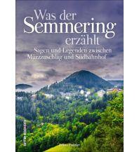 Bergerzählungen Was der Semmering erzählt Sutton Verlag GmbH