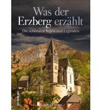 Bergerzählungen Was der Erzberg erzählt Sutton Verlag GmbH