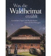 Reiseführer Was die Waldheimat erzählt Sutton Verlag GmbH