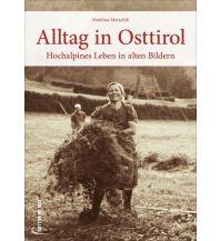 Bergerzählungen Alltag in Osttirol Sutton Verlag GmbH