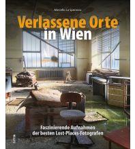 Bildbände Verlassene Orte in Wien Sutton Verlag GmbH