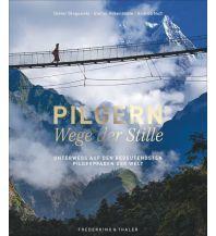 Bergerzählungen Pilgern – Wege der Stille Frederking & Thaler Verlag GmbH