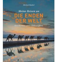 Bildbände Meine Reisen an die Enden der Welt Frederking & Thaler Verlag GmbH