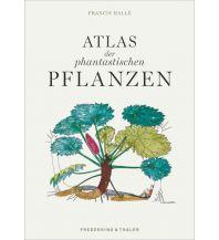 Naturführer Atlas der phantastischen Pflanzen Frederking & Thaler Verlag GmbH
