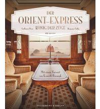 Eisenbahn Der Orient-Express Frederking & Thaler Verlag GmbH