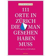 Reiseführer 111 Orte in Zürich, die man gesehen haben muss Emons Verlag