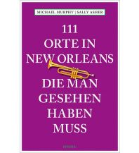 Reiseführer 111 Orte in New Orleans, die man gesehen haben muss Emons Verlag