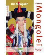 Reiseführer Fremde Mongolei MANA-Verlag