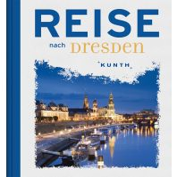 Bildbände Reise nach Dresden Wolfgang Kunth GmbH & Co KG
