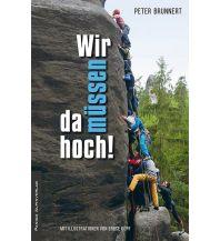 Bergerzählungen Wir müssen da hoch! Panico Alpinverlag
