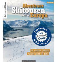 Skitourenführer Südeuropa Abenteuer Skitouren - Best of Europa Panico Alpinverlag