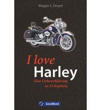 Motorradreisen I love Harley GeraMond Verlag GmbH
