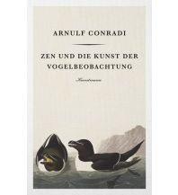 Naturführer Conradi Arnulf - Zen und die Kunst der Vogelbeobachtung Kunstmann Verlag