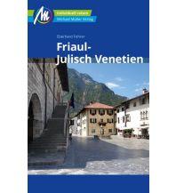 Reiseführer Friaul-Julisch Venetien Reiseführer Michael Müller Verlag Michael Müller Verlag GmbH.