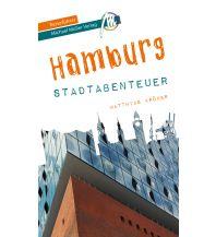Reiseführer Hamburg - Stadtabenteuer Reiseführer Michael Müller Verlag Michael Müller Verlag GmbH.