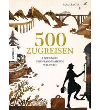 Eisenbahn 500 Zugreisen Knesebeck Verlag