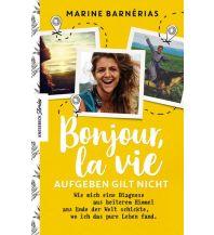 Reiselektüre Bonjour, la vie. Aufgeben gilt nicht Knesebeck Verlag