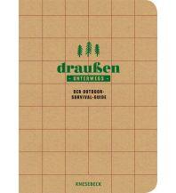 Survival Draußen unterwegs - Der Outdoor-Survival-Guide Knesebeck Verlag