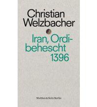 Reiselektüre Iran, Ordibehescht 1396 Matthes & Seitz Verlag
