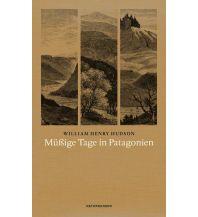 Reiseführer Müßige Tage in Patagonien Matthes & Seitz Verlag