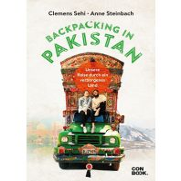 Reiseführer Backpacking in Pakistan Conbook Medien GmbH
