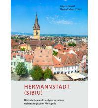 Reiseführer Hermannstadt (Sibiu) – Historisches und Heutiges aus einer siebenbürgischen Metropole Kunstverlag Josef Fink