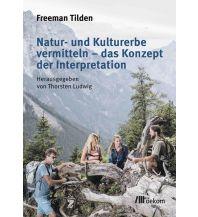 Naturführer Natur- und Kulturerbe vermitteln – das Konzept der Interpretation Oekom Verlag