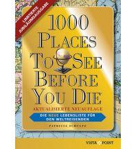 Reiseführer 1000 Places To See Before You Die - Limitierte überarbeitete Jubiläumsausgabe Vista Point