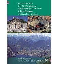 Reiseführer Die 30 bekanntesten archäologischen Stätten am Gardasee und in seinem Umland Nünnerich-Asmus Verlag & Media