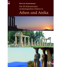 Reiseführer Die 40 bekanntesten archäologischen Stätten in Athen und Attika Nünnerich-Asmus Verlag & Media