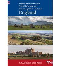 Reiseführer Die 50 bekanntesten archäologischen Stätten in England mit Ausflügen nach Wales Nünnerich-Asmus Verlag & Media