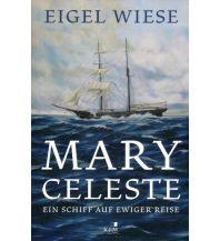 Törnberichte und Erzählungen Mary Celeste. Ein Schiff auf ewiger Reise KJM Buchverlag