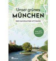 Reiseführer Unser grünes München – Der nachhaltige Cityguide Oekom Verlag