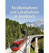 Eisenbahn Straßenbahnen und Lokalbahnen in Innsbruck Sutton Publishing Ltd.
