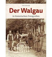 Reiseführer Der Walgau in historischen Fotografien Sutton Verlag GmbH