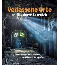 Reiseführer Verlassene Orte in Niederösterreich Sutton Verlag GmbH