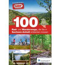 Wanderführer 100 Rad- und Wanderwege, die Sie in Sachsen-Anhalt entdecken müssen Sutton Publishing Ltd.