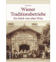 Reiseführer Wiener Traditionsbetriebe Sutton Verlag GmbH