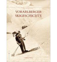 Erzählungen Wintersport Vorarlberger Skigeschichte Sutton Publishing Ltd.