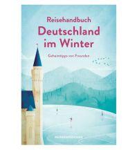 Reiseführer Reisehandbuch Deutschland im Winter - Geheimtipps von Freunden Reisedepeschen Verlag
