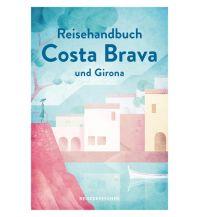 Reiseführer Reisehandbuch, Reiseführer Costa Brava und Girona Reisedepeschen Verlag