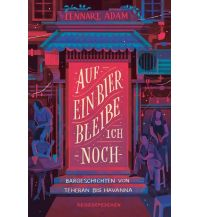 Reiseführer Auf ein Bier bleibe ich noch Reisedepeschen Verlag