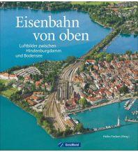 Eisenbahn Eisenbahn von oben GeraMond Verlag GmbH