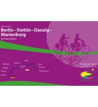 Radführer Berlin - Stettin - Danzig - Marienburg - Ein Radreiseführer IS.Radweg