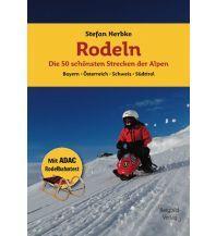 Langlauf und Rodeln Rodeln - Die 50 schönsten Strecken der Alpen Stefan Herbke Bergbild-Verlag