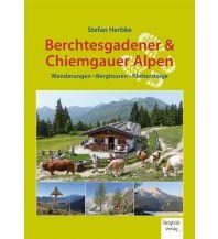 Wanderführer Berchtesgadener & Chiemgauer Alpen - Wanderungen, Bergtouren, Klettersteige Stefan Herbke Bergbild-Verlag
