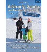Skigebieteführer Skifahren für Genießer und Familien mit Kindern Editorial Montana