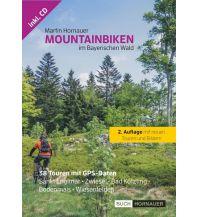 Radführer Mountainbiken im Bayerischen Wald Martin Hornauer