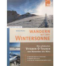 Winterwander- und Schneeschuhführer Wandern mit der Wintersonne Berg Edition Reimer