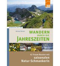 Winterwander- und Schneeschuhführer Wandern durch die Jahreszeiten Berg Edition Reimer